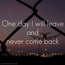 Leave and come back