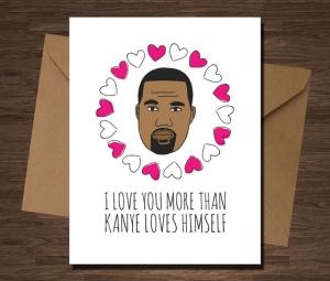 Valentines card Kanye