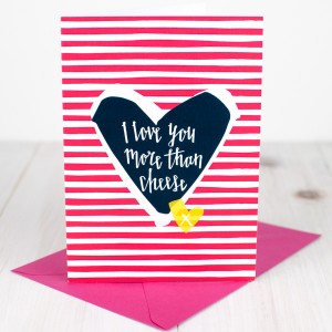 Valentines card more than cheese