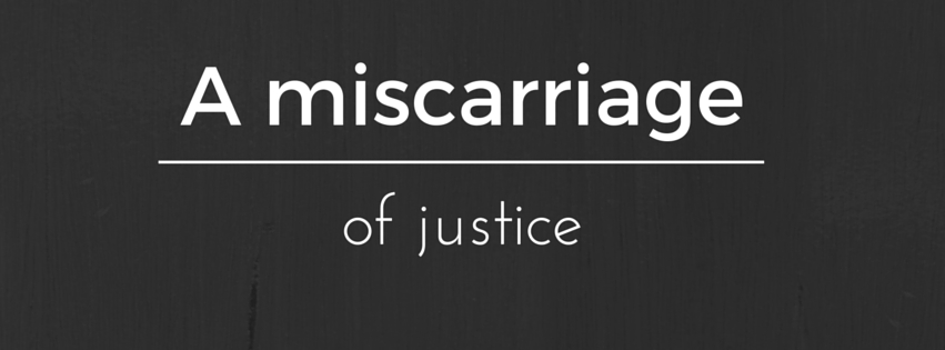 Miscarriage of justice