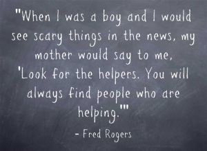 Always look for the helpers