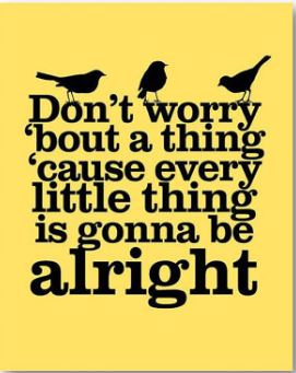 Bob Marley 3 Little Birds quote