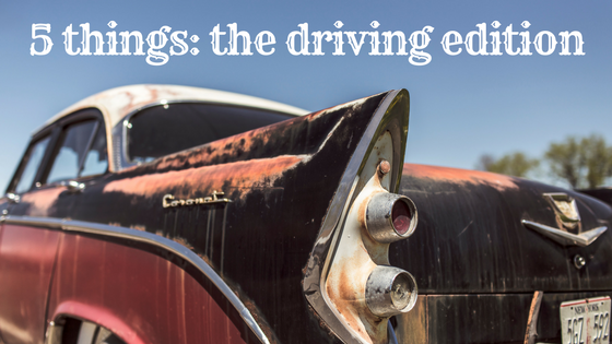 5 things - the driving edition